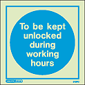 5137C - Jalite To be kept unlocked during working hours Sign