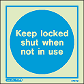 5424C - Jalite Keep locked shut when not in use Sign